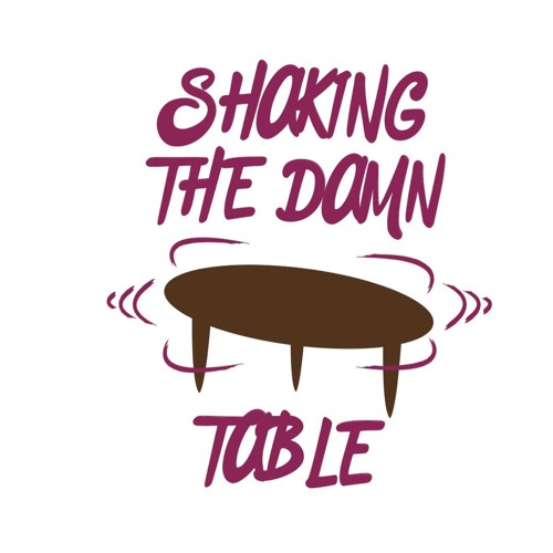 Shaking The Damn Table's avatar