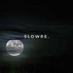 Slowre.