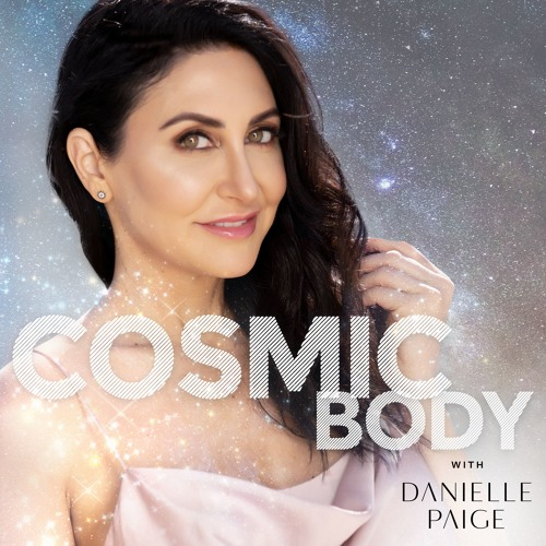 Cosmic Body with Danielle Paige's avatar