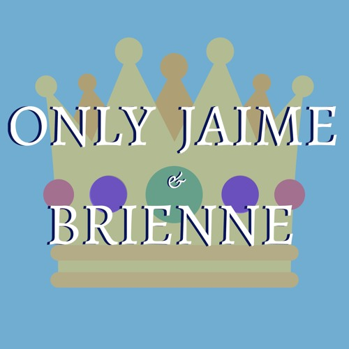 Only Jaime & Brienne Podcast's avatar