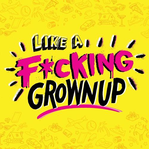 Like a Fucking Grownup's avatar