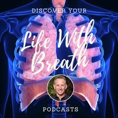 "Ed Harrold's ""Life With Breath"" Podcast Series"