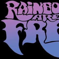 Rainbows Are Free