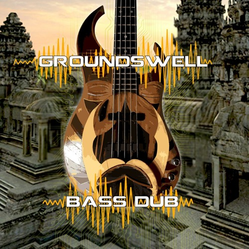 Groundswell bass dub | Free Listening on SoundCloud