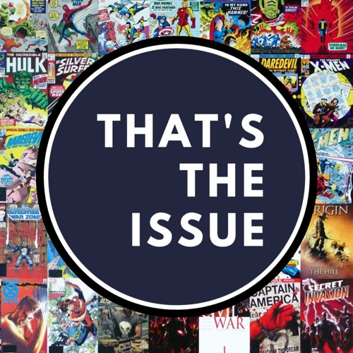 That's The Issue - Comic Book Podcast's avatar
