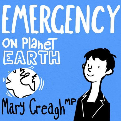 Mary Creagh's Podcast: Emergency on Planet Earth's avatar