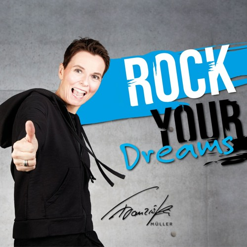 ROCK YOUR DREAMS! Mindset, Erfolg, Motivation's avatar