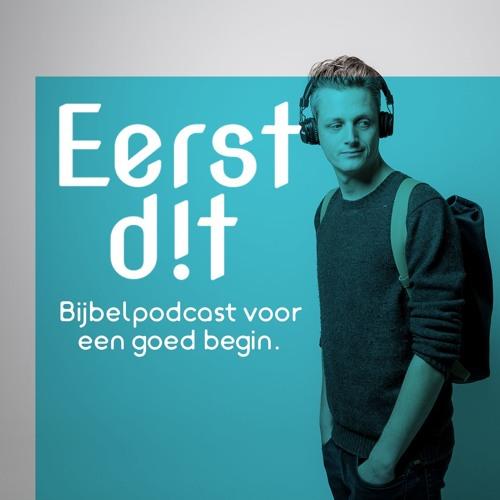 Eerst Dit - Dagelijkse Bijbelpodcast's avatar