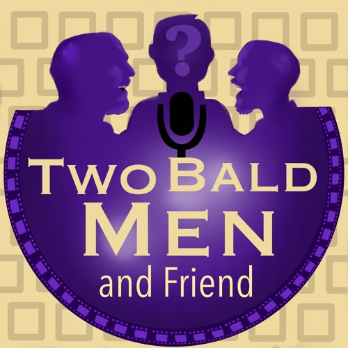 Two Bald Men, and Friend Podcast's avatar