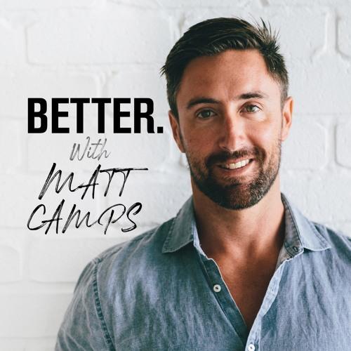 Better. With Matt Camps.'s avatar