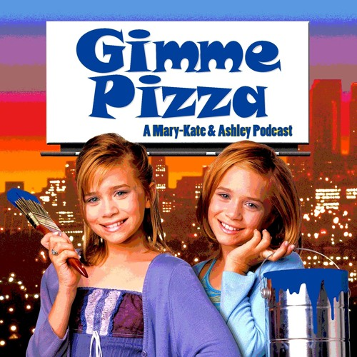 Gimme Pizza: A Mary-Kate & Ashley Podcast's avatar