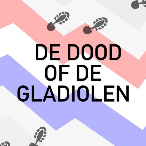 Vierdaagsepodcast: de dood of de gladiolen's avatar