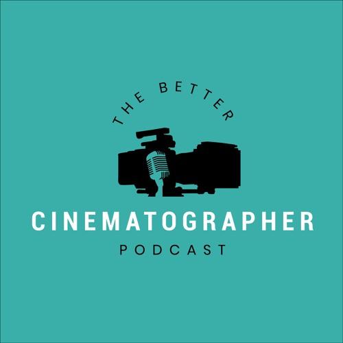 The Better Cinematographer Podcast's avatar