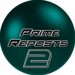 Prime Reposts 2