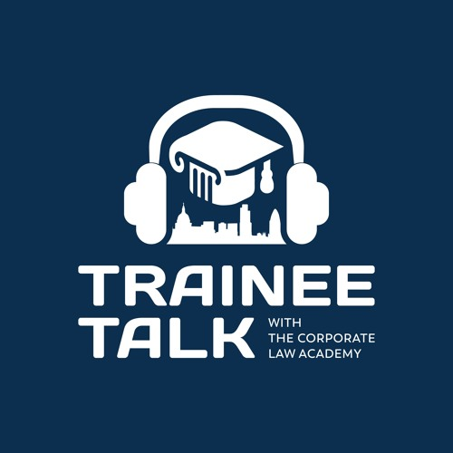 The Corporate Law Academy Podcast: Trainee Talk's avatar