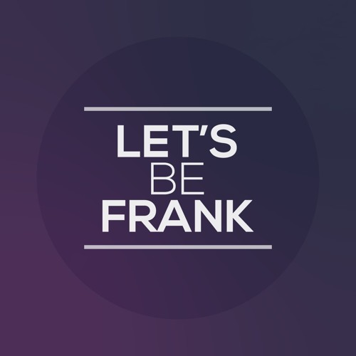 Let's Be Frank | FiveFriday's avatar