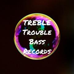 Treble Trouble Bass