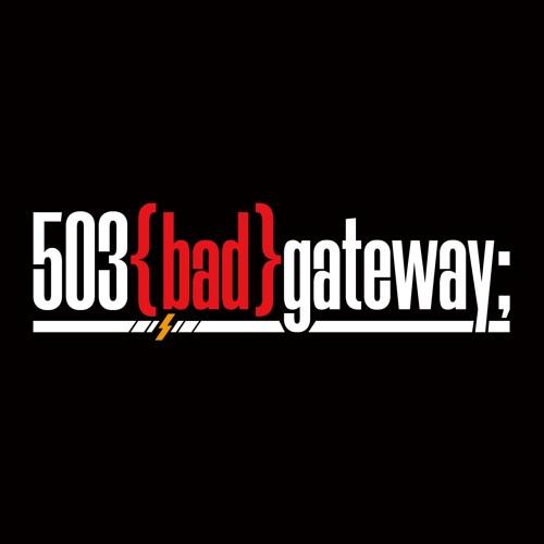 503 bad gateway 🍣 M3春 第二1F お-08a's avatar