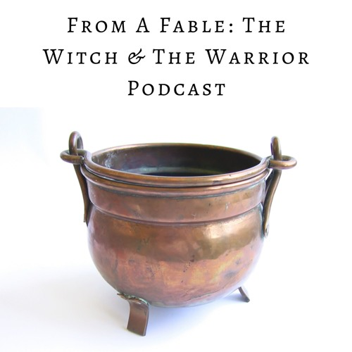 From A Fable: The Witch & The Warrior Podcast's avatar