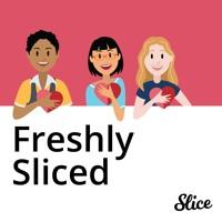 Freshly Sliced: A Slice Labs Podcast