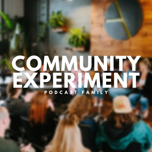 The Community Experiment Podcast Family's avatar