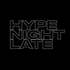 hypenightlate///FM