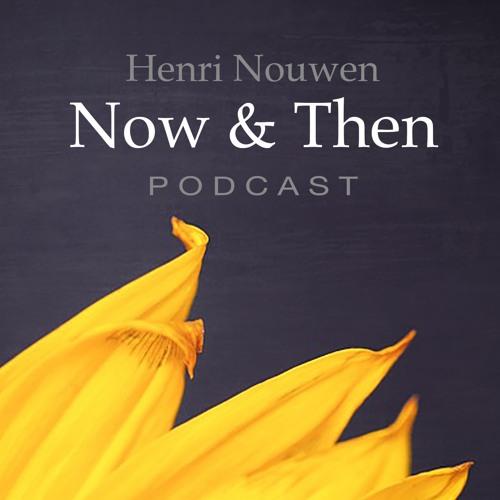 Henri Nouwen, Now & Then   Podcast's avatar