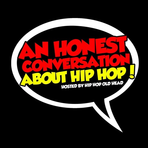 An Honest Conversation About Hip Hop's avatar