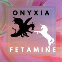 Onyxia e Fetamine