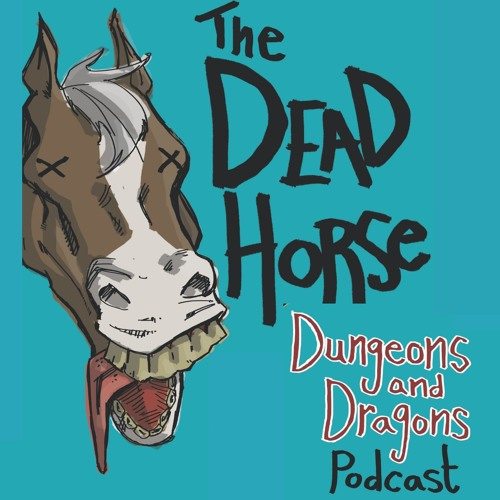 The Dead Horse Podcast - Dungeons and Dragons's avatar