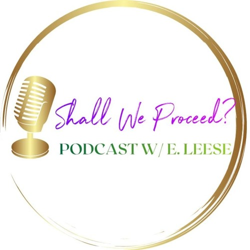 Shall We Proceed?~ Podcast's avatar