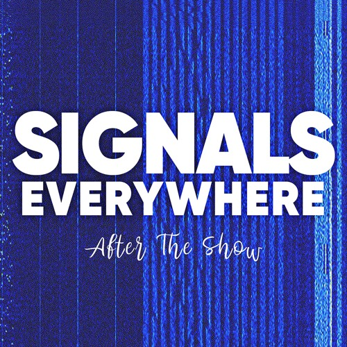 Signals Everywhere: After The Show's avatar