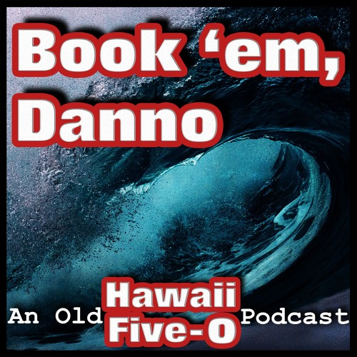 Book 'em, Danno: An Old Hawaii Five-O Podcast's avatar