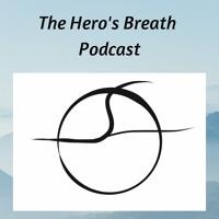The Hero's Breath Podcast