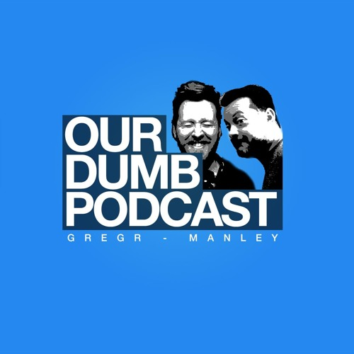 Our Dumb Podcast's avatar
