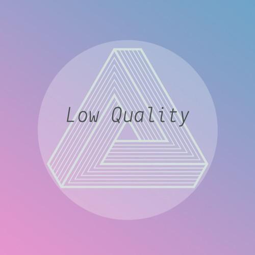 Low Quality Podcast's avatar