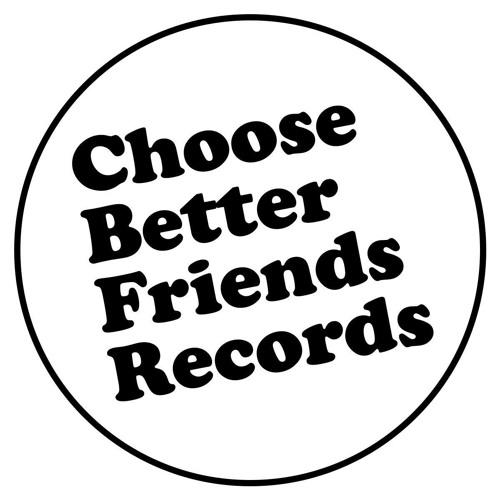Choose Better Friends's avatar