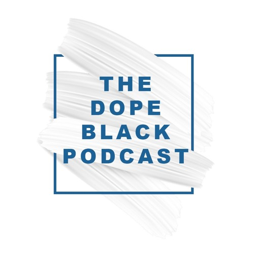 The Dope Black Podcast's avatar