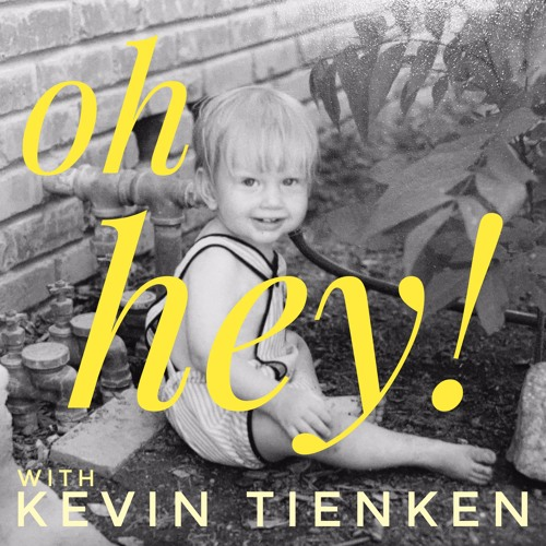 Oh Hey! with Kevin Tienken's avatar