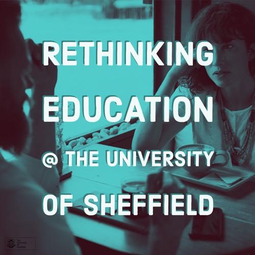 Rethinking Education @ The University of Sheffield's avatar