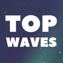 Top Waves
