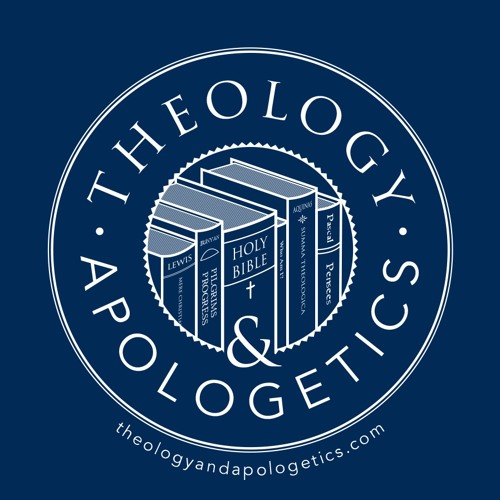 Theology and Apologetics podcast's avatar