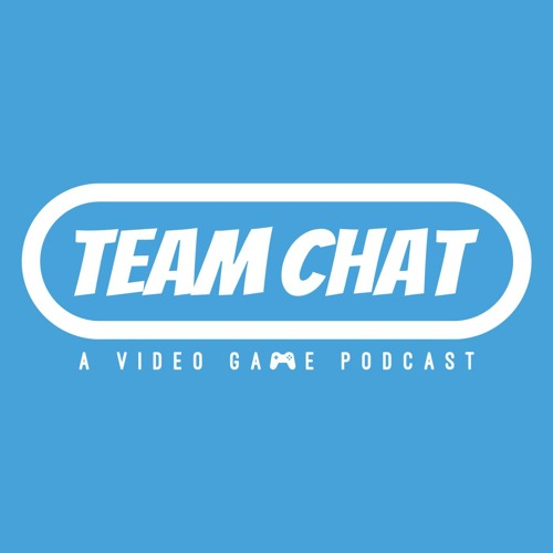 Team Chat Podcast: A Video Game Podcast's avatar