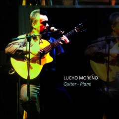 Lucho Moreno Guitar Piano