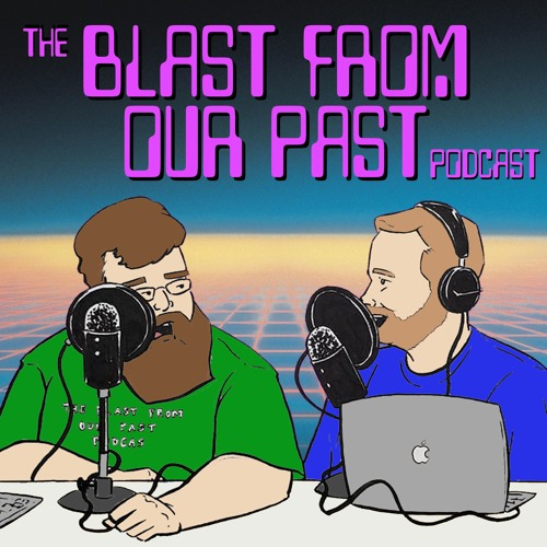 The Blast From Our Past Podcast's avatar