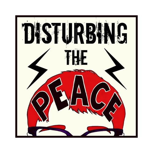 Disturbing The Peace Podcast's avatar