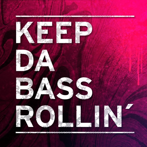 KEEP DA BASS ROLLIN`'s avatar