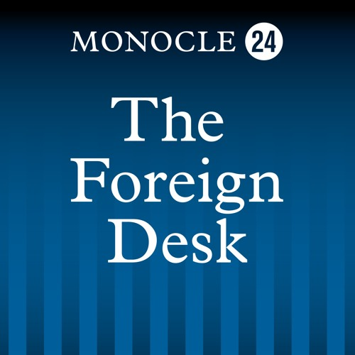 Monocle 24: Foreign Desk's avatar