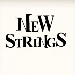 NEW STRINGS