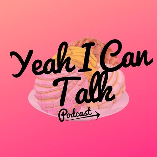 Yeah I Can Talk Podcast.'s avatar